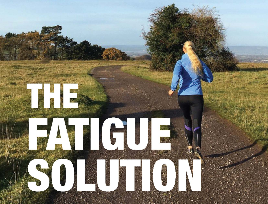 The Fatigue Solution